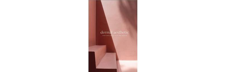 Dermal Aesthetic Step Into Great Skin & Health